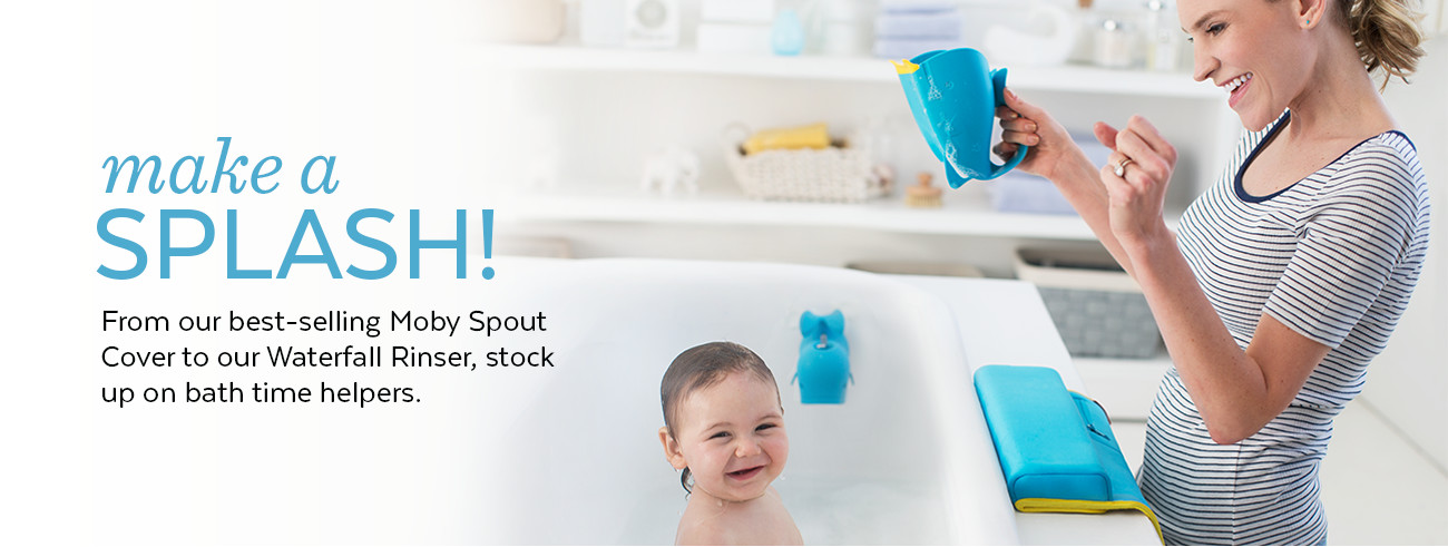 make a SPLASH! Froim our best-selling Moby Spout Cover to our Waterfall Rinser, stock up on bath time helpers!