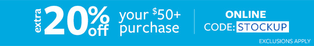 Extra 20% off $50+ Purchase| Online Code: STOCKUP | Exclusions Apply