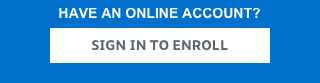 have an online account sign in to enroll