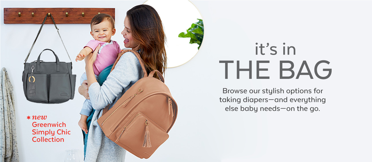 it's in THE BAG Browse our stylish options for taking diapers-and everything else baby needs-on the go.