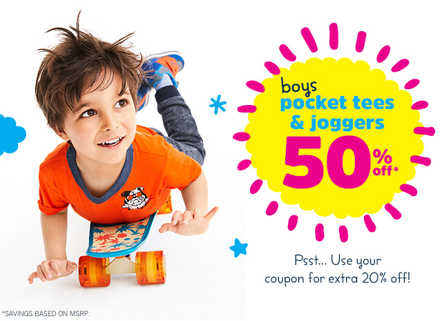 Boys Pocket Tees & Joggers 50% off* - Psst... Use your coupon for extra 20% off! *Savings based on MSRP.