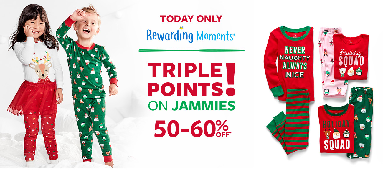 today only | rewarding moments| triple points on jammies! 50-60% off msrp