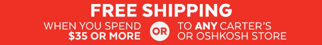free shipping on $35+ order or free ship to any carters or oshkosh store