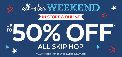 all-star weekend   presidents day sale in store & online   up to 50% off all skip hop