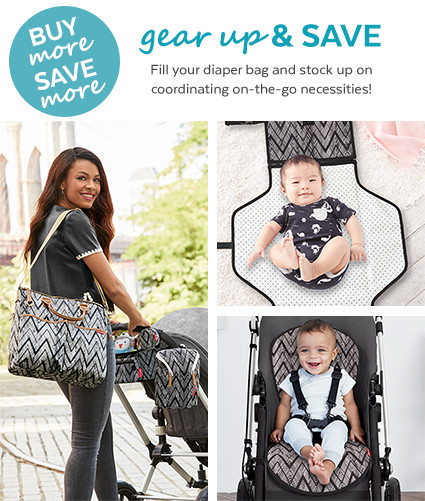 gear up and SAVE FILL YOUR DIAPER BAG AND STOCK UP ON COORDINATING ON THE GO NECESSITIES