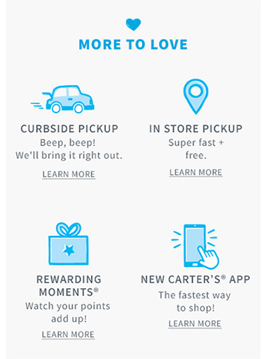 THE MORE WAYS TO SHOP, THE MERRIER | CURBSIDE PICKUP - We'll bring it out with bells on! LEARN MORE | IN STORE PICKUP - For stocking stuffers galore! LEARN MORE | REWARDING MOMENTS - Wrap it up + watch your points add up! LEARN MORE | BE THE FIRST TO KNOW - Text JOIN to 50795 & never miss a thing!