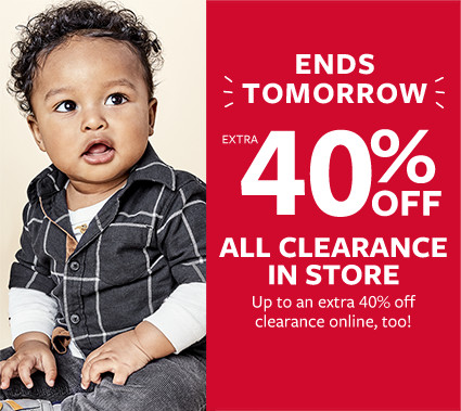ends tomorrow | extra 40% off clearance in store - up to an extra 40% off clearance online too