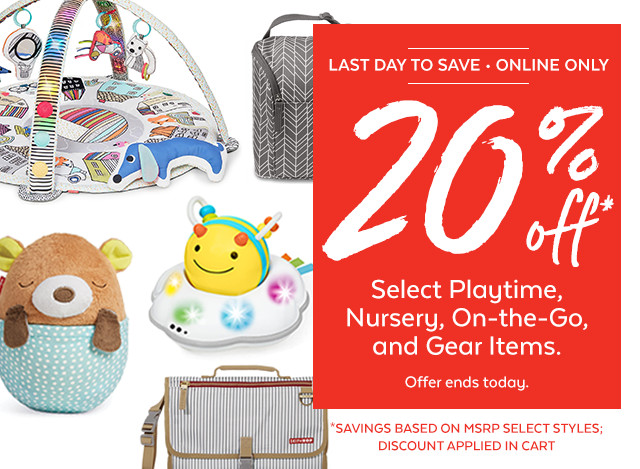 Ends Today - Online Only | 20% Off select playtime, nursery, on-the-go, and gear items. Offer ends 8/18. Savings based on msrp select styles; discount applied in cart