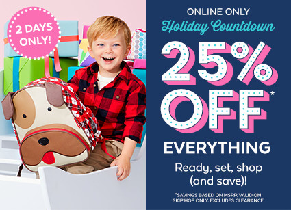 2 DAYS ONLY | ONLINE ONLY HOLIDAY COUNTDOWN | 25% OFF EVERYTHING | READY, SET, SHOP (AND SAVE)!