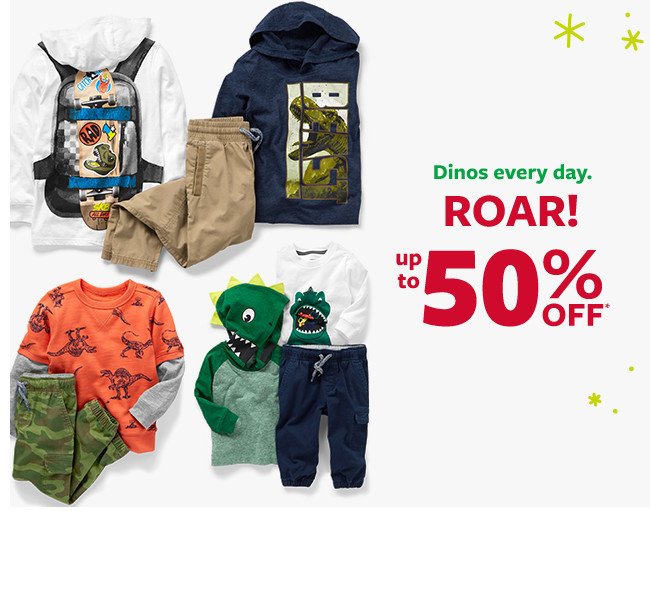 dinos every day. roar! up to 50% off msrp