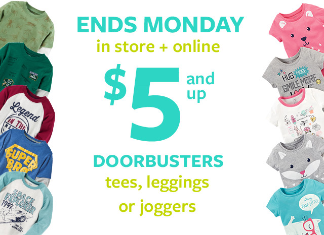 Ends Monday | $5 and Up Doorbusters In Store + Online | tees, leggings or joggers