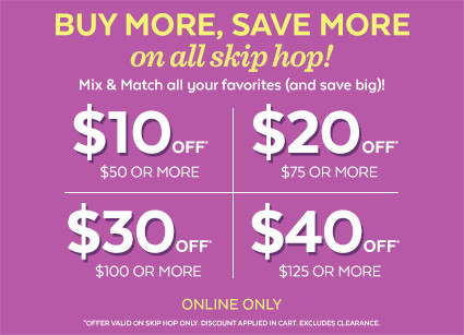 Buy more, save more on all skip hop! Mix and match all your favorites (and save big!)