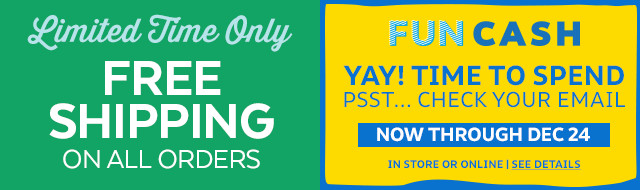 Limited time only free shipping on all orders | Fun cash Yay! time to spend psst...check your email now though dec 24