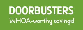DOORBUSTERS | WHOA-worthy savings!
