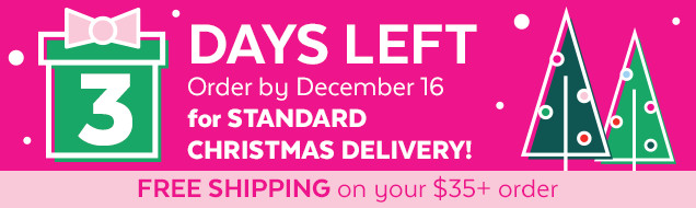 3 days left | order by December 16 for standard Christmas delivery! Free shipping on your $35 + order