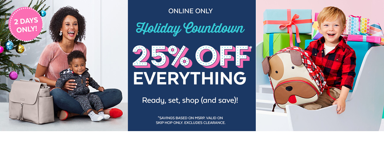 Online only Holiday countdown | 25% off Everything | Ready, set, shop (and save)!