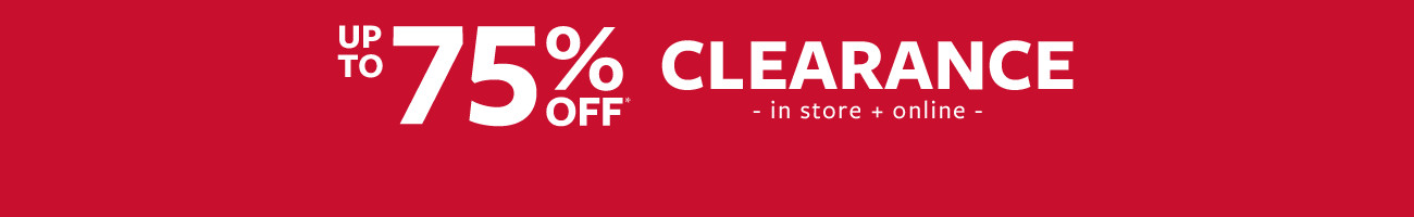 up to 75% off clearance in store + online
