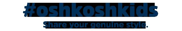 #oshkoshkids | Share your genuine style.