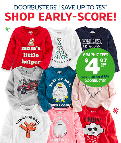 DOORBUSTERS | SAVE UP TO 75%* | SHOP EARLY - SCORE! | GRAPHIC TEES $4.97 and up | save up to 65% | DOORBUSTER