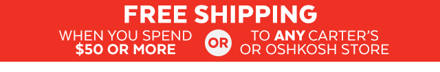 free shipping on $50+ orders or ship to any carter's or oshkosh store